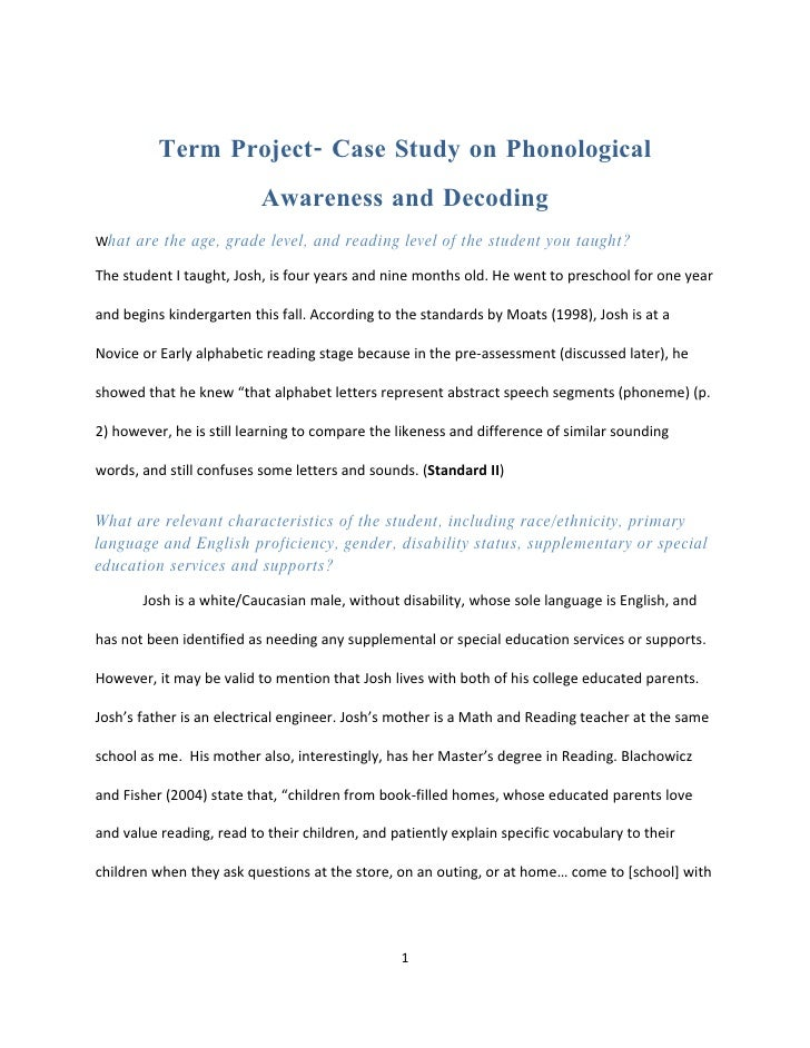 Term Project- Case Study on Phonological                           Awareness and Decoding What are the age, grade level, a...