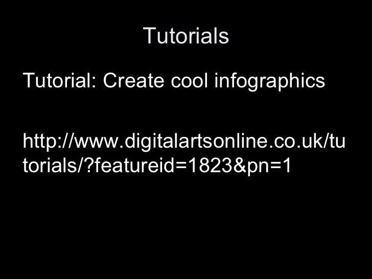 TutorialsTutorial: Create cool infographicshttp://www.digitalartsonline.co.uk/tutorials/?featureid=1823&pn=1