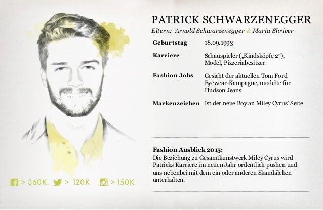 Eltern: 150K>120K>360K> Fashion Ausblick 2015: Die Beziehung zu Gesamtkunstwerk Miley Cyrus wird Patricks Karriere im neue...