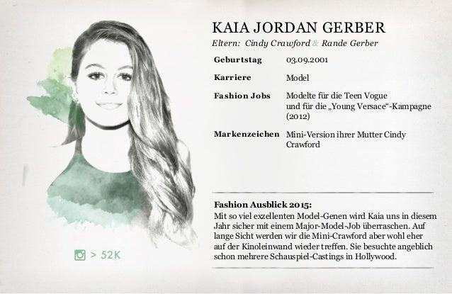 Eltern: 52K Fashion Ausblick 2015: Mit so viel exzellenten Model-Genen wird Kaia uns in diesem Jahr sicher mit einem Major...