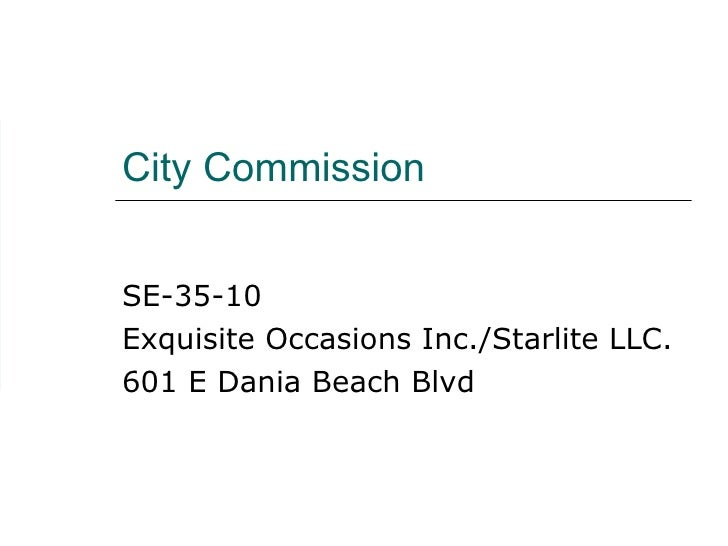 City Commission SE-35-10 Exquisite Occasions Inc./Starlite LLC.  601 E Dania Beach Blvd