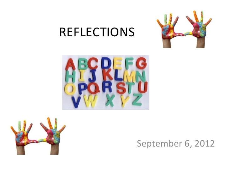 REFLECTIONS              September 6, 2012