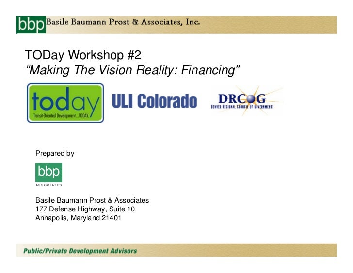 "TODay Workshop #2 ""Making The Vision Reality: Financing""      Prepared by    bbp  ASSOCIATES      Basile Baumann Prost  As..."