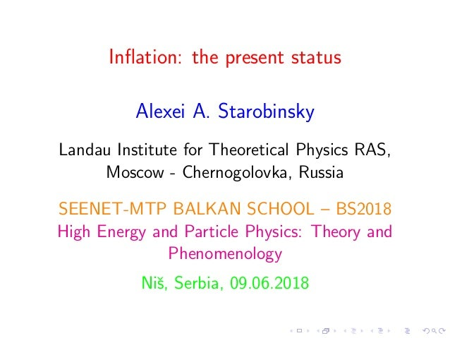 Inflation: the present status Alexei A. Starobinsky Landau Institute for Theoretical Physics RAS, Moscow - Chernogolovka, R...