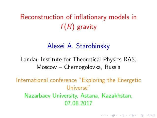 Reconstruction of inflationary models in f (R) gravity Alexei A. Starobinsky Landau Institute for Theoretical Physics RAS, ...