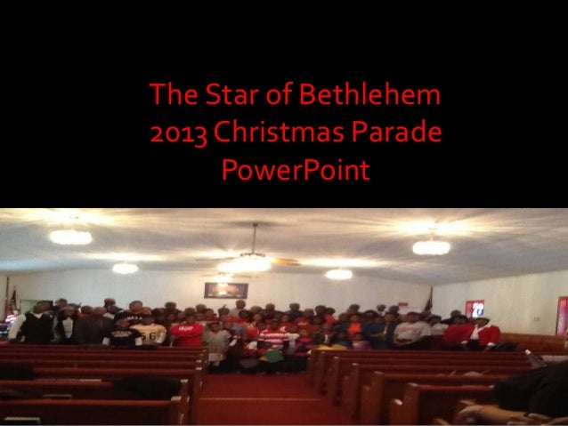 The Star of Bethlehem 2013 Christmas Parade PowerPoint