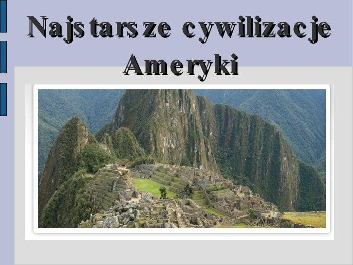 Najstarsze cywilizacje Ameryki
