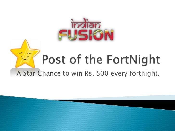 Star Post of the FortNight<br />A Star Chance to win Rs. 500 every fortnight.<br />