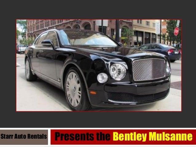 Starr Auto Rentals  Presents the Bentley Mulsanne
