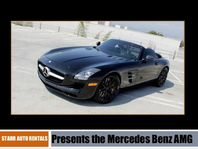 STARR AUTO RENTALS  Presents the Mercedes Benz AMG