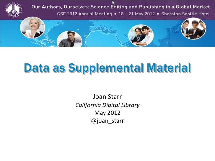 Data as Supplemental Material               Joan Starr        California Digital Library               May 2012           ...