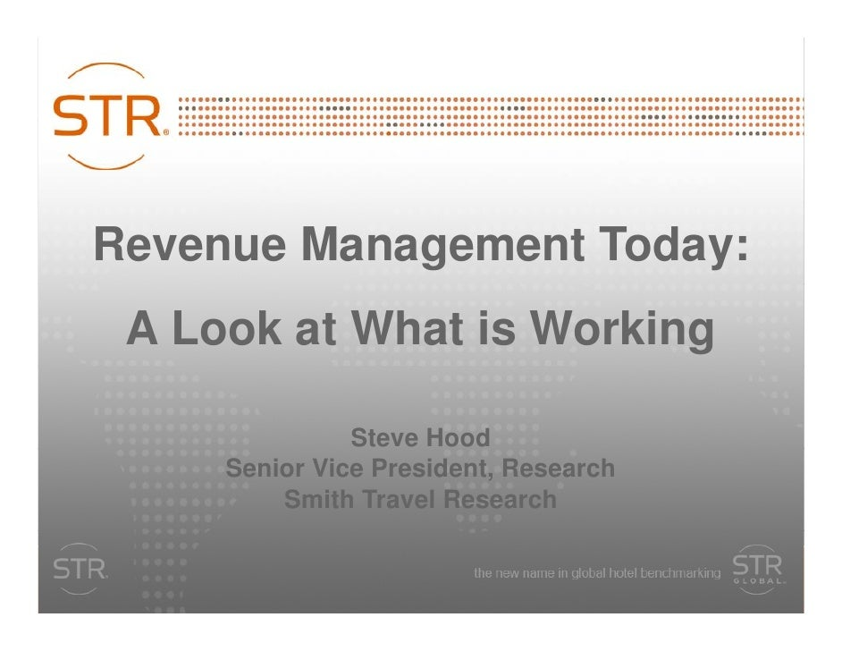 Revenue Management Today: A Look at What is Working               Steve Hood     Senior Vice President, Research         S...