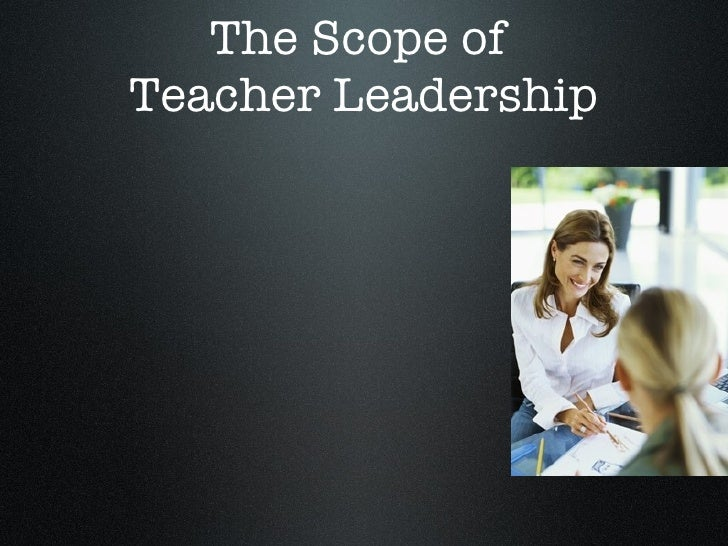 an analysis of the role of a teacher as a leader Effectiveness, as measured by the teacher leader's impact on instructional change and student achievement a forward multiple regression analysis was also utilized to.