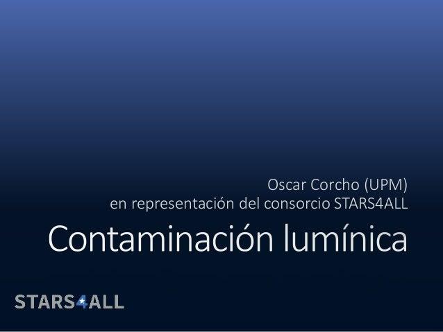 Oscar Corcho (UPM) en representaci�n del consorcio STARS4ALL