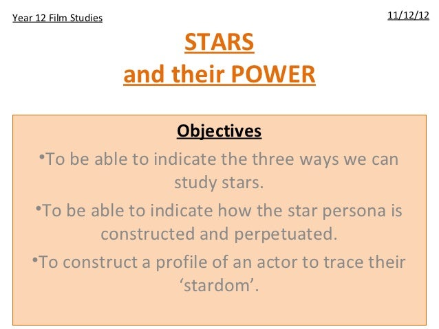 Year 12 Film Studies                               11/12/12                            STARS                       and the...