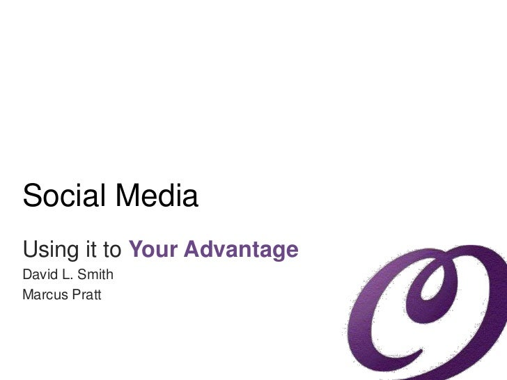 Social MediaUsing it to Your AdvantageDavid L. SmithMarcus Pratt