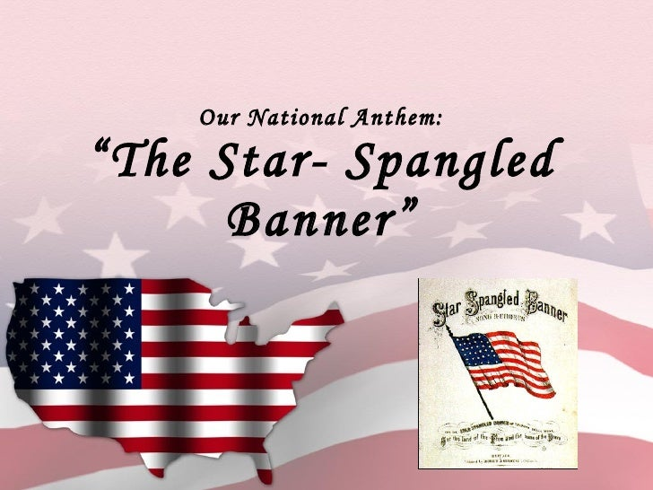 """Our National Anthem: """"The Star- Spangled Banner"""""""