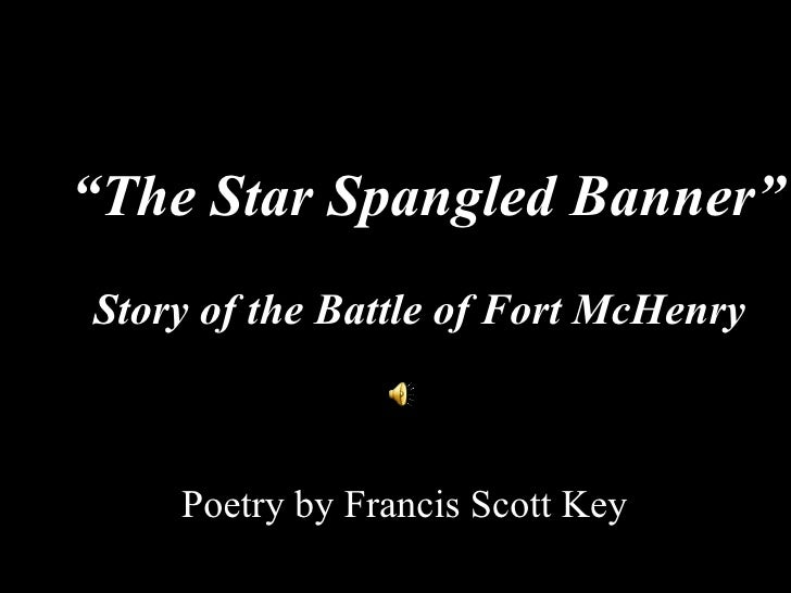 """ The Star Spangled Banner"" Poetry by Francis Scott Key Story of the Battle of Fort McHenry"