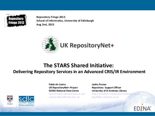 Pablo de Castro Jackie Proven UK RepositoryNet+ Project Repository Support Officer EDINA National Data Centre University o...