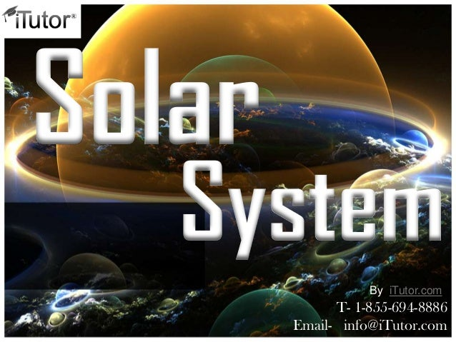 SolarSystemT- 1-855-694-8886Email- info@iTutor.comBy iTutor.com