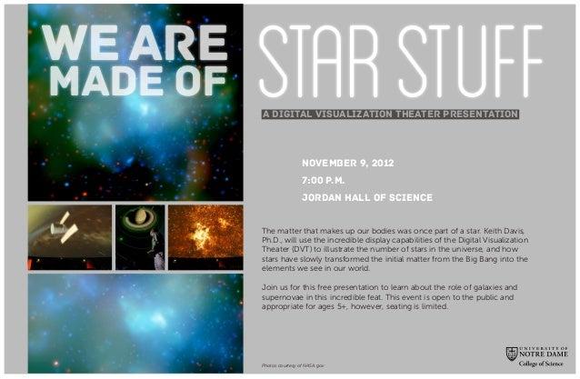 WE AREMADE OF   A Digital Visualization Theater presentation                           NOVEMBER 9, 2012                   ...