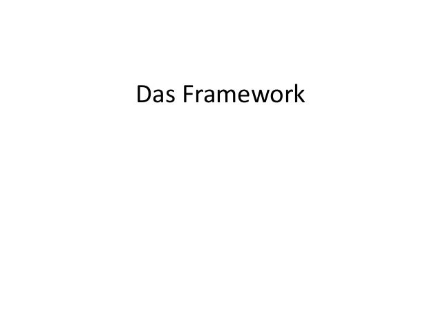 Das Framework