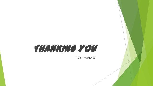 THANKING YOU Team MAVERIX