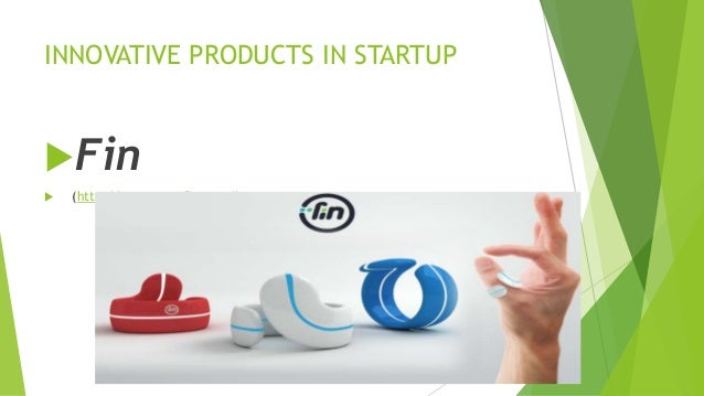 INNOVATIVE PRODUCTS IN STARTUP  Fin   (http://www.wearfin.com/)