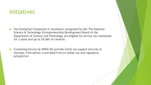 Initiatives   Tax Exemption Companies in incubators recognised by the The National Science & Technology Entrepreneurship ...