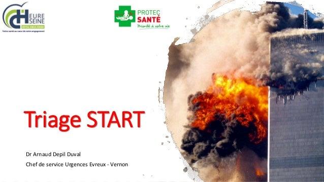Triage START Dr Arnaud Depil Duval Chef de service Urgences Evreux - Vernon