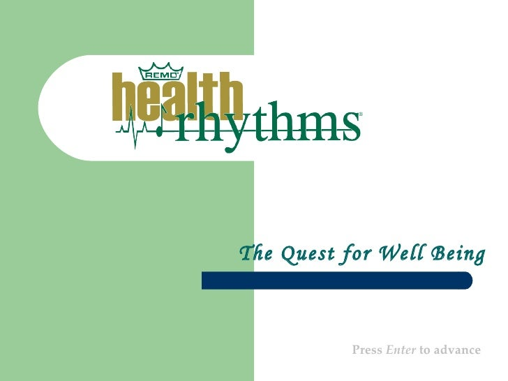 The Quest for Well Being Press  Enter  to advance