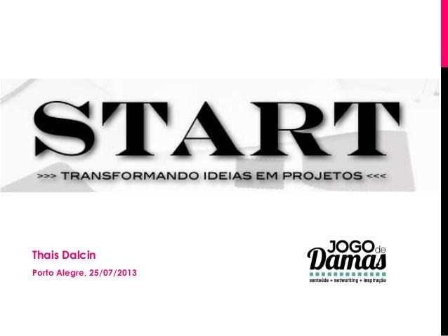 Thais Dalcin Porto Alegre, 25/07/2013