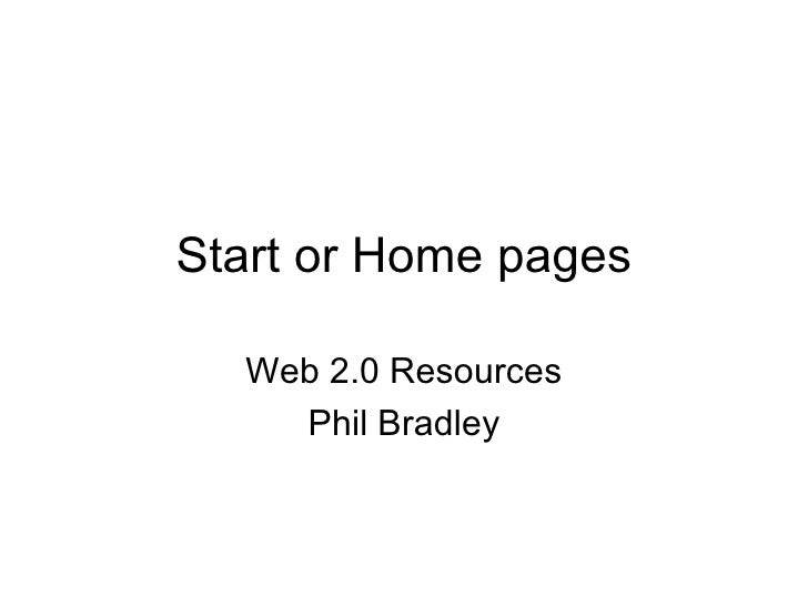 Start or Home pages Web 2.0 Resources Phil Bradley