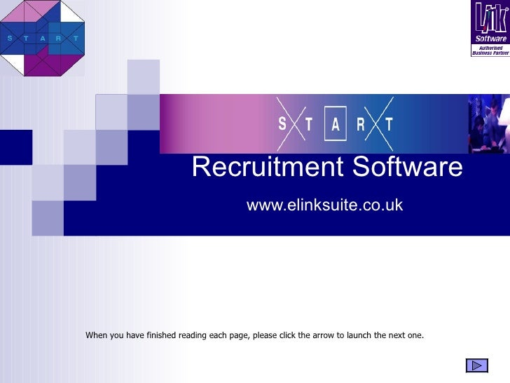 Recruitment Software   www.elinksuite.co.uk When you have finished reading each page, please click the arrow to launch t...