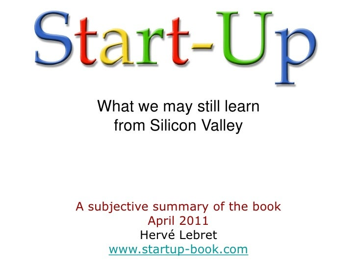 What we may still learn    from Silicon ValleyA subjective summary of the book            April 2011           Hervé Lebre...