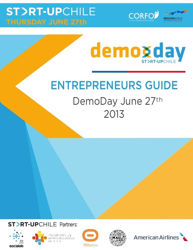 ENTREPRENEURS GUIDEDemoDay June 272013Partners:thTHURSDAY JUNE 27th