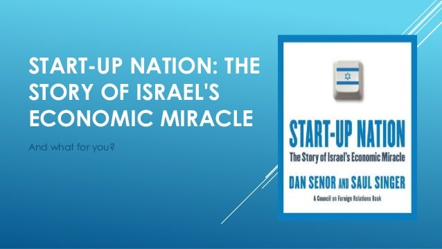 START-UP NATION: THE STORY OF ISRAEL'S ECONOMIC MIRACLE And what for you?