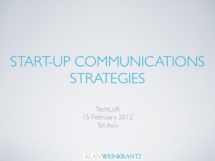 START-UP COMMUNICATIONS        STRATEGIES            TechLoft        15 February 2012             Tel Aviv