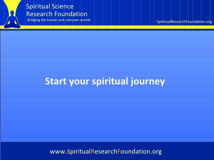 Cover Start your spiritual journey www. S piritual R esearch F oundation.org