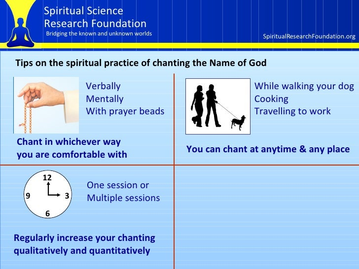 Tips on the spiritual practice of chanting the Name of God Verbally Mentally With prayer beads Chant in whichever way  you...
