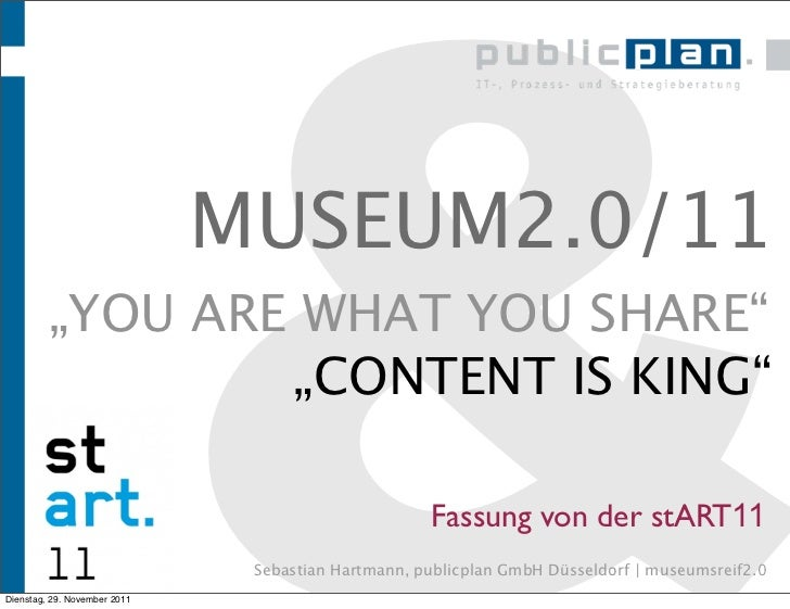 "&                              MUSEUM2.0/11         ""YOU ARE WHAT YOU SHARE""                 ""CONTENT IS KING""Dienstag, 29..."