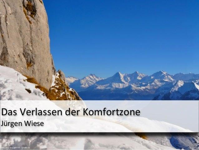 Das Verlassen der KomfortzoneJürgen WieseBildquelle: Werner Neunherz / pixelio.de
