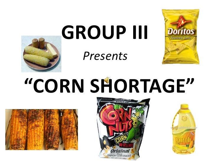 """GROUP III<br />Presents<br />""""CORN SHORTAGE""""<br />"""