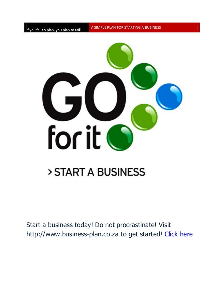 A SIMPLE PLAN FOR STARTING A BUSINESSIf you fail to plan, you plan to fail!Start a business today! Do not procrastinate! V...