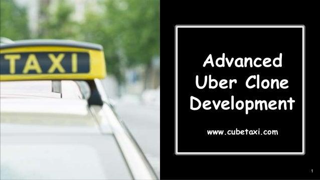 Advanced Uber Clone Development 1 www.cubetaxi.com