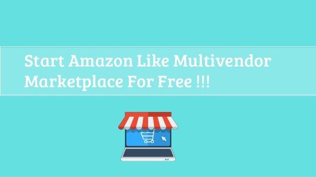 Start Amazon Like Multivendor Marketplace For Free !!!