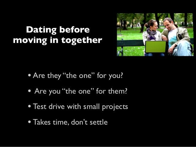 """Dating before moving in together  • Are they """"the one"""" for you? •  Are you """"the one"""" for them?  • Test drive with small pr..."""