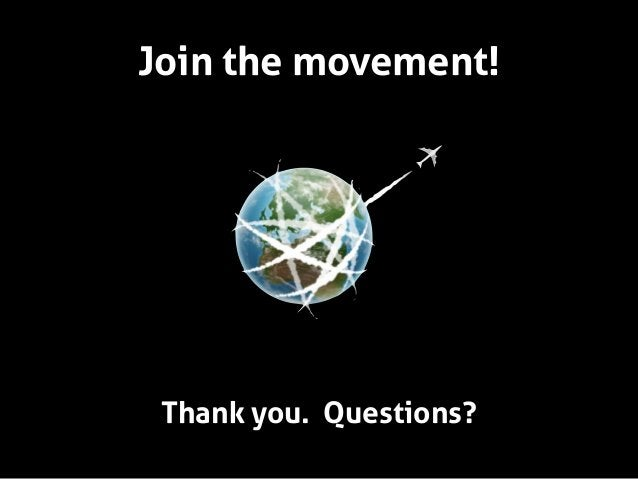Join the movement!  Thank you. Questions?
