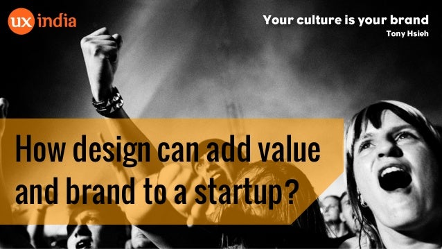 How design can add value and brand to a startup?