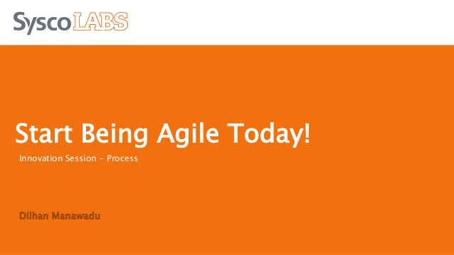 Innovation Session - Process Dilhan Manawadu Start Being Agile Today!
